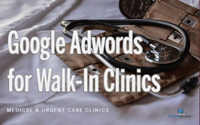 Google adwords for walk-in clinics